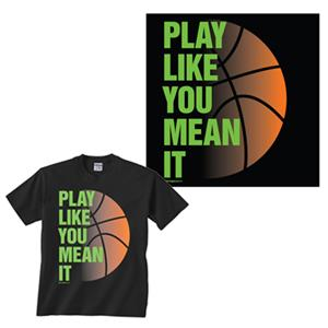 Image Sport Play Like You Mean It Basketball Tee