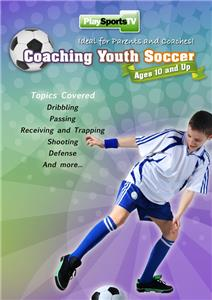Coaching Youth Soccer: Ages 10 & Up DVD 80 Mins