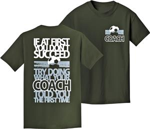 Utopia Adult Coach Told You Soccer T-Shirt