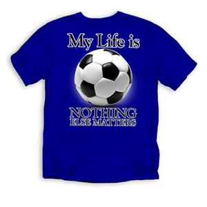 Soccer &quot;My Life Is Soccer&quot; T-shirts