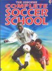 The Usborne Complete Soccer School training book