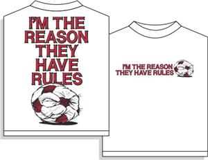 Utopia Soccer Im The Reason They Have Rules Tshirt