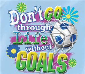 Life Without Goals -soccer tshirts gifts