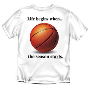 Basketball Life Begins When... tshirts