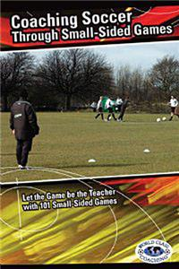 Coaching Soccer Through Small-Sided Games (BOOK)