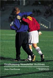 Fine Soccer Goalkeeping Newsletter Archives (BOOK)