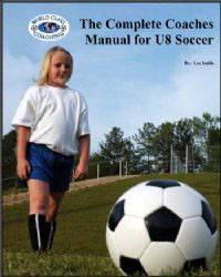 Complete U8 Soccer Coaches Manual (BOOK) training
