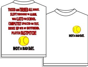 Not a Bad Day softball tshirt