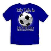 "Soccer ""My Life Is Soccer"" T-shirts"