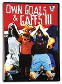 Own Goals and Gaffs III - DVD