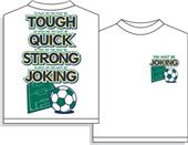 Utopia Soccer Joking T-shirt