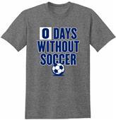 Utopia Zero Days Without Soccer TShirt