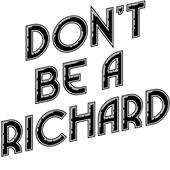 Epic Adult/Youth Don't be Richard Cotton T-Shirts